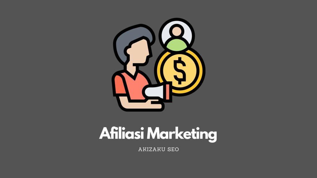 Afiliasi Marketing: Pengertian, Manfaat dan Contohnya