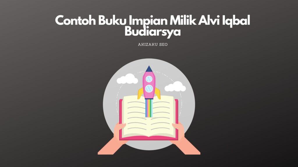 Contoh Buku Impian Milik Alvi Iqbal Budiarsya