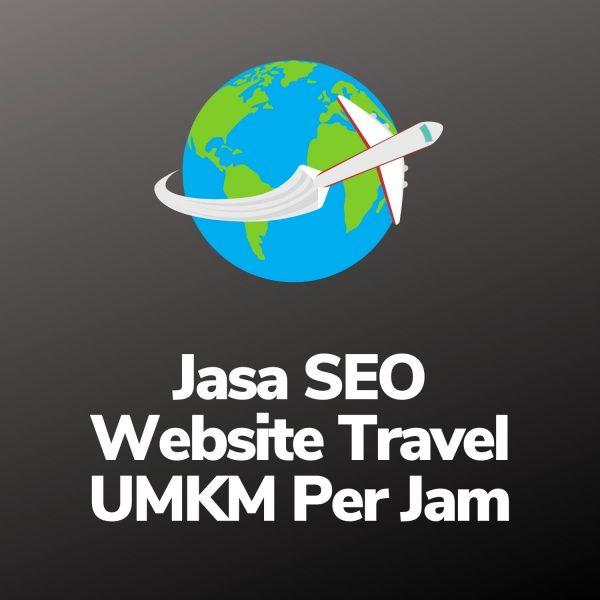 Jasa SEO Website Travel UMKM Per Jam