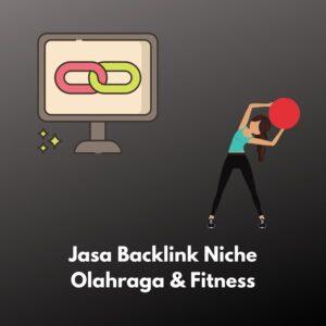 Jasa Backlink Niche Olahraga & Fitness